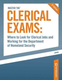 Where to Look for Clerical Jobs and Working for the Department of Homeland Security: Appendix from Master the Clerical Exams