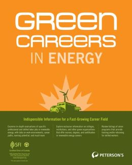 Peterson's Green Careers in Energy - Public Policy, Analysis, Advocacy, and Regulatory Affairs