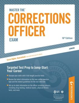 Master the Corrections Officer: Physical Fitness Course and Training: Appendix A and B