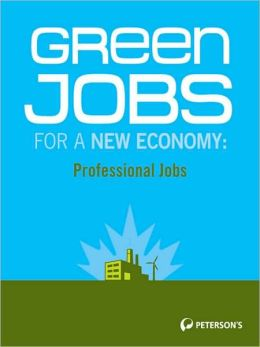 Green Jobs for a New Economy: Professional Jobs in the New Green Economy