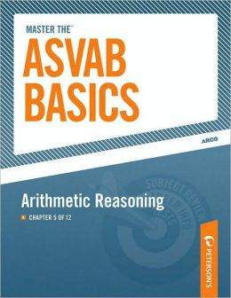 Master the ASVAB Basics--Arithmetic Reasoning: Chapter 5 of 12