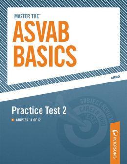 Master the ASVAB Basics--Practice Test 2: Chapter 11 of 12