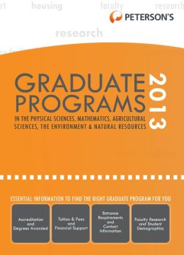 Graduate Programs in the Physical Sciences, Mathematics, Agricultural Sciences, the Environment & Natural Resources 2013