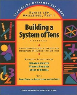 Number and Operations: Building a System of Tens: Casebook
