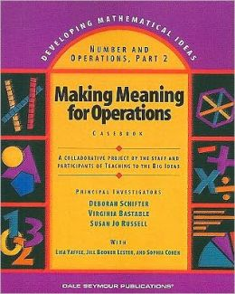 Number and Operations: Making Meaning for Operations: Casebook