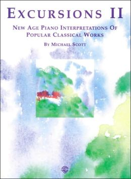 Excursions, Vol 2: New Age Piano Interpretations of Popular Classical Works
