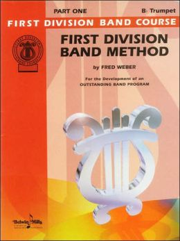 First Division Band Method, Part 1: B-Flat Cornet (Trumpet)