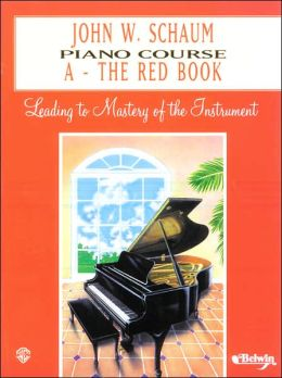 John W. Schaum Piano Course: A -- The Red Book