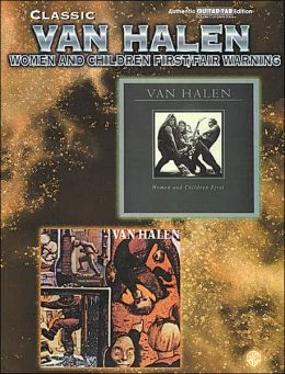 Classic Van Halen -- Women and Children First / Fair Warning: Authentic Guitar TAB