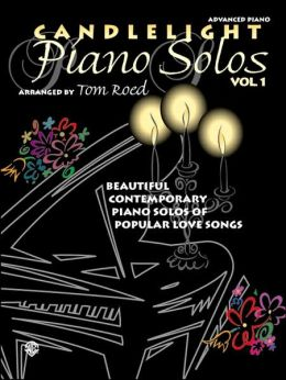 Candlelight Piano Solos, Vol 1: Beautiful Contemporary Piano Solos of Popular Love Songs
