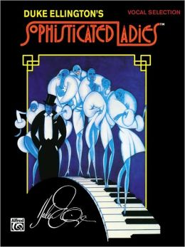 Sophisticated Ladies (Broadway Selections): Piano/Vocal/Chords