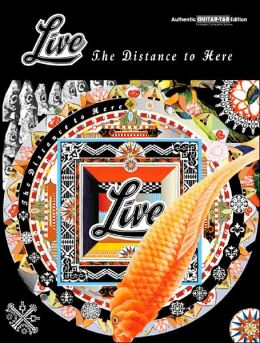 The Live Authentic Guitar-Tab Edition: The Distance to Here