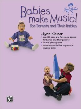 Babies Make Music!: For Parents and Their Babies