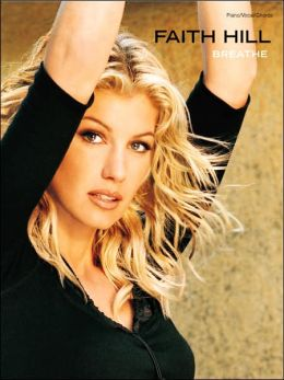 Faith Hill -- Breathe: Piano/Vocal/Chords