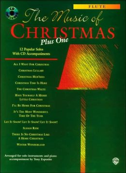 The Music of Christmas Plus One (12 Popular Solos): Flute, Book & CD