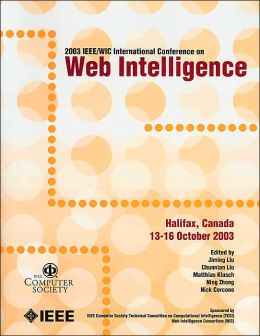 Proceedings of 2003 IEEE/WIC International Conference on Web Intelligence: Hallifax, Canada 13-16 October 2003