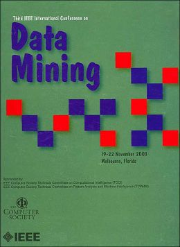 Third IEEE International Conference on Data Mining: ICDM 2003