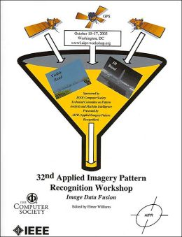 32nd Applied Image Pattern Recognition Workshop ): Image Data Fusion: AIPR 2003