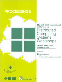 24th International Conference on Distributed Computing Systems Workshops