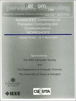Second IEEE Conference on Pervasive Computing and Communications Workshops : PerCom 2004