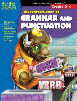 The Complete Book of Grammar and Punctuation, Grades 3-4