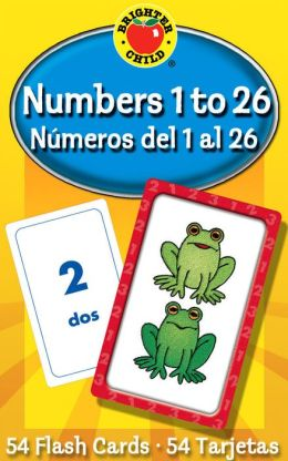 Numbers 1 to 26 / NúMeros Del 1 Al 26 (Brighter Child Flash Cards Series)