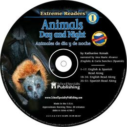Animals Day and Night English-Spanish Extreme Reader Audio CD