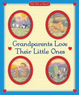 Grandparents Love Their Little Ones