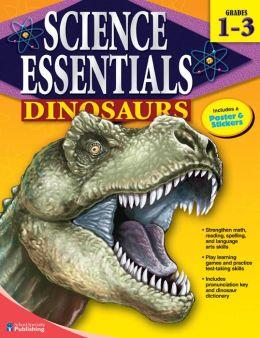 Science Essentials Dinosaurs, Grades 1-3