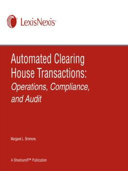 Automated Clearing House Transactions: Operations, Compliance, and Audit