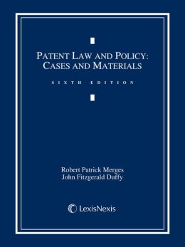Patent Law and Policy: Cases and Materials