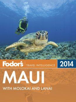 Fodor's Maui 2014: With Molokai and Lanai