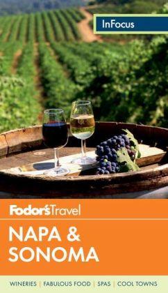 Fodor's In Focus Napa & Sonoma