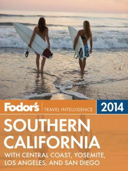 Fodor's Southern California 2014: with Central Coast, Yosemite, Los Angeles, and San Diego