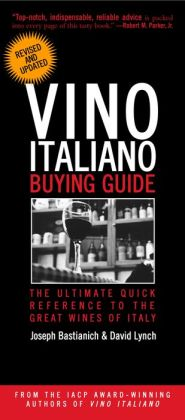 Vino Italiano Buying Guide - Revised and Updated: The Ultimate Quick Reference to the Great Wines of Italy