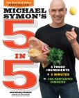 Book Cover Image. Title: Michael Symon's 5 in 5:  5 Fresh Ingredients + 5 Minutes = 120 Fantastic Dinners, Author: Michael Symon