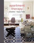 Book Cover Image. Title: Apartment Therapy Complete and Happy Home, Author: Maxwell Ryan