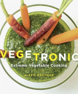 Vegetronic: Extreme Vegetable Cooking