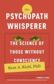 Book Cover Image. Title: The Psychopath Whisperer:  The Science of Those Without Conscience, Author: Kent A. Kiehl