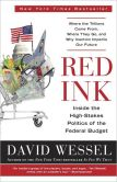 Book Cover Image. Title: Red Ink:  Inside the High-Stakes Politics of the Federal Budget, Author: David Wessel