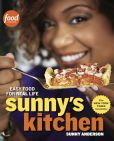 Book Cover Image. Title: Sunny's Kitchen:  Easy Food for Real Life, Author: Sunny Anderson