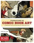 Book Cover Image. Title: Foundations in Comic Book Art:  SCAD Creative Essentials (Fundamental Tools and Techniques for Sequential Artists), Author: John Paul Lowe