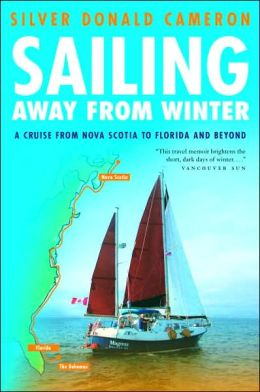 Sailing Away from Winter: A Cruise from Nova Scotia to Florida and Beyond