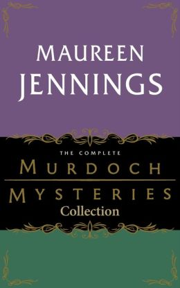The Complete Murdoch Mysteries Collection: Except the Dying; Under the Dragon's Tail; Poor Tom is Cold; Let Loose the Dogs; Night's Child; Vices of My Blood; Journeyman to Grief