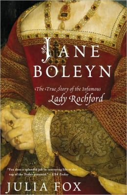 Jane Boleyn: The True Story of the Infamous Lady Rochford (DO NOT ORDER - Canadian Edition)