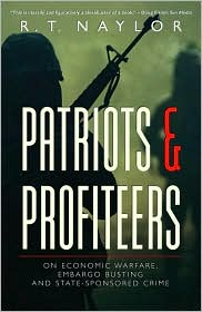 Patriots And Profiteers: On Economic Warfare, Embargo Busting, And State-Sponsored Crime