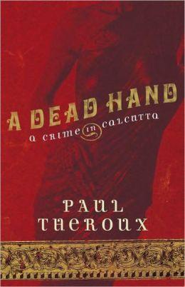 The Dead Hand: A Crime in Calcutta