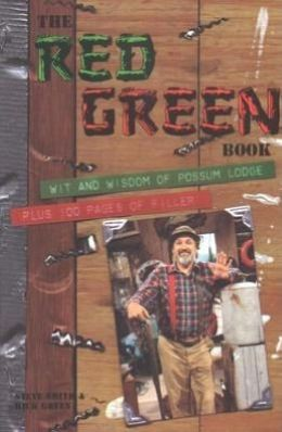 The Red Green Book: Wit and Wisdom at Possum LodgePlus 100 Pages of Filler