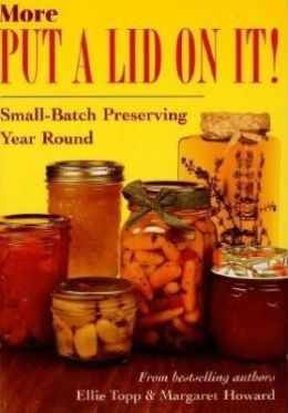 More Put a Lid on It!: Small-Patch Preserving Year Round