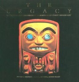 The Legacy: Tradition and Inovation in Northwest Coast Indian Art